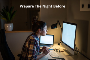 Prepare the night before-morning routines
